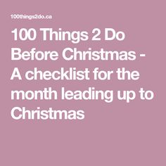 100 Things 2 Do Before Christmas - A checklist for the month leading up to Christmas