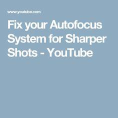 Fix your Autofocus System for Sharper Shots - YouTube