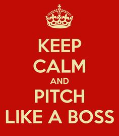 Keep calm and pitch like a boss. #PR #comms