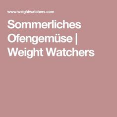 Sommerliches Ofengemüse | Weight Watchers
