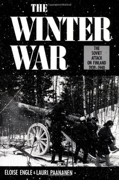 The Winter War: The Soviet Attack on Finland, 1939-1940 by Eloise Engle and Lauri Paananen