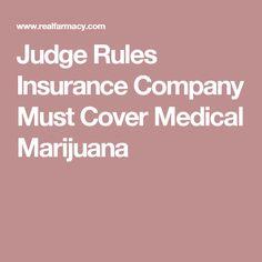 Judge Rules Insurance Company Must Cover Medical Marijuana