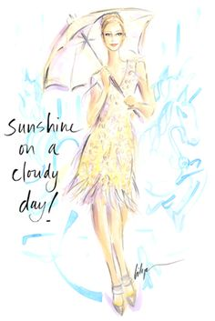 Sunshine on a Cloudy Day! Jennifer Lilya Fashion Illustration