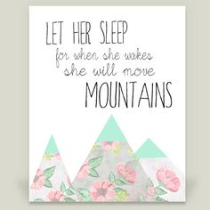 Fun Indie Art from BoomBoomPrints.com! http://www.boomboomprints.com/Product/ZoomandBooneCreations/Let_her_Sleep_for_for_When_she_Wakes_she_will_Move_Mountains/Art_Prints/8x10_Print/