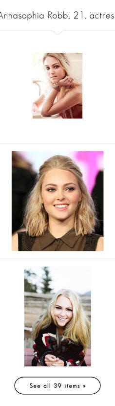 """""""Annasophia Robb, 21, actress"""" by imkiary ❤ liked on Polyvore featuring annasophia robb, people, anna sophia, female model, pics, faces, pictures, accessories, hair and women"""