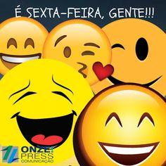 ONZE!PRESS COMUNICAÇÃO: #bomdia #boasextafeira #bomfinaldesemana #chegouas...