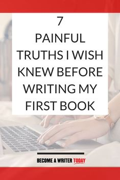 Before I learnt how to write a book (or blog consistently), I made a lot of awful mistakes. If I'd known these 7 painful writing truths, I could have written my book faster and saved myself a lot of stress and disappointment. #becomeawriter #writingtips #freelancewriter