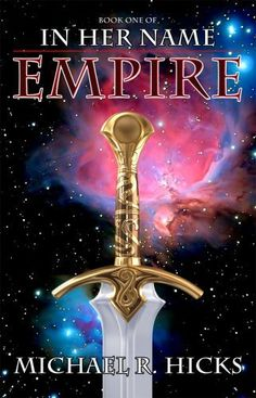 Empire (In Her Name: Redemption, Book 1) by Michael R. Hicks, http://www.amazon.com/gp/product/B0026RI9TO/ref=cm_sw_r_pi_alp_Oh62pb0PW337V