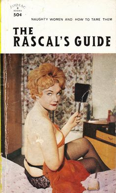 Naughty women and how to tame them. Funny Vintage Pulp Book Covers.