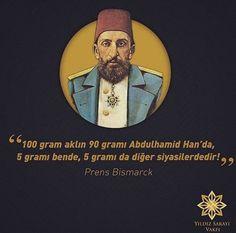 Dünyadaki 100 gram aklın 90 gramı Abdulhamid Han'da, 5 gramı bende, 5 gramı  da diğer siyasilerdedir! Prens Bismarck  #AbdulhamidHan #OsmanlıDevleti