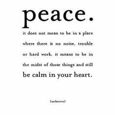 be calm in your heart.