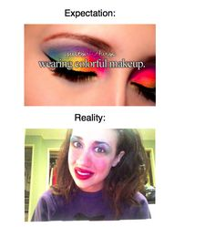 This reality about color experimentation: | Just 18 Really Funny Tumblr Makeup Posts