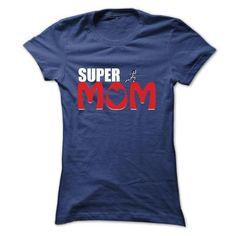 Super Mom T Shirts, Hoodies. Check price ==► https://www.sunfrog.com/Holidays/Super-Mom-37697378-Ladies.html?41382 $21