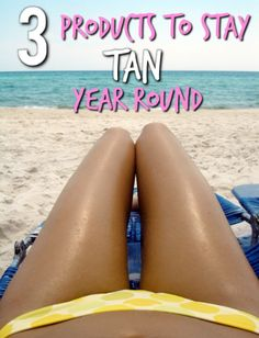 Southern girls love their tans, 3 inexpensive products!