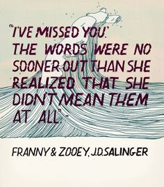 — J.D. Salinger- Franny and Zooey