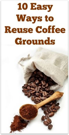 10 Easy Ways to Reuse Coffee Grounds - Natural Holistic Life #DIY #food #coffee #reuse #recycle #green