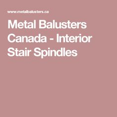 Metal Balusters Canada - Interior Stair Spindles