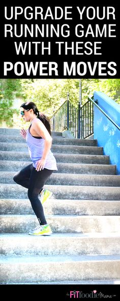 Upgrade Your Running Game With These Power Moves - The Fit Foodie Mama