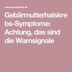 Gebärmutterhalskrebs-Symptome: Achtung, das sind die Warnsignale