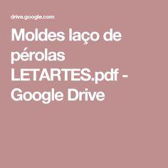 Moldes laço de pérolas LETARTES.pdf - Google Drive