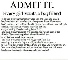 Every girl does want a nice guy in her life. A guy who can become her boyfriend and eventually husband someday.