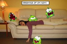 We are loving this photo of Cut the Rope fan Laura Paulson, dreaming of Om Nom!