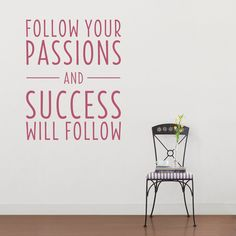 Follow your Passions Wall Quote Decal - Tons of Wall Quotes! I can't choose just 1!!