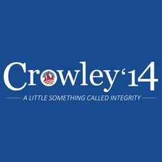 I feel like Crowley is the most honest, trustworthy, respectable politician ever and that that's probably not a good thing.