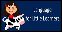 Language for Little Learners: American teacher of French and Spanish shares language teaching materials for young children