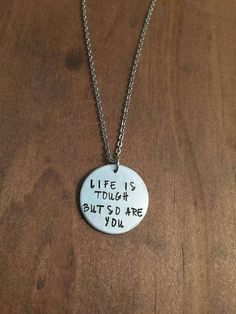 Life Is Tough But So Are You Necklace- Motivation Necklace- Motivation Hand Stamped Jewelry- Aluminum Necklace- Gifts For Her- Inpiration by ACharmAbove on Etsy Silverware Jewelry, Metal Jewelry, Custom Jewelry, Jewelry Gifts, Silver Jewelry, Jewelry Ideas, Bullet Jewelry, Geek Jewelry, Gothic Jewelry