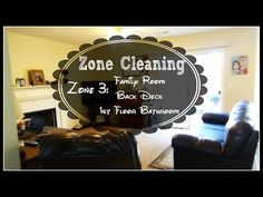 Home Management: Zone Cleaning | Zone 3 - Family Room, Back Deck & 1st Floor Bathroom