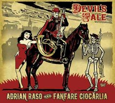 Richard Marcus' review of the new CD, Devil's Tale by Adrian Raso and Fanfare Ciocarlia - watch a video, too!