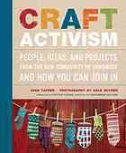 An inspiring celebration of a growing movement. Crafters working to change the world and build community share their experiences, tips, and advice on living, teaching, and promoting a more meaningful DIY lifestyle.