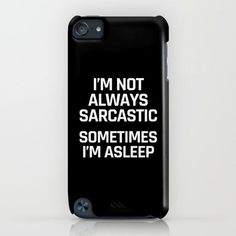 Im Not Always Sarcastic Sometimes Im Asleep (Black and White) iPhone Case by creativeangel - Cheap Phone Cases - Ideas of Cheap Phone Cases - Im Not Always Sarcastic Sometimes Im Asleep (Black and White) iPhone & iPod Case Cheap Phone Cases, Funny Phone Cases, Iphone Cases Quotes, Diy Phone Case, Iphone 6 Plus Case, Iphone Phone Cases, Iphone 8, Ipod Cases, Phone Cases