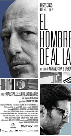 Directed by Mariano Cohn, Gastón Duprat.  With Rafael Spregelburd, Daniel Aráoz, Eugenia Alonso, Inés Budassi. A small incident over two neighbors common wall sparks a conflict which affects the intimacy of the view over the chimney; the protagonist sparks a conflict and with paranoiac obsession destroys everyday life.