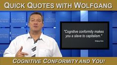 Cognitive Conformity and You: 1 Minute Quick Quotes with Wolfgang Riebe