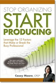 Stop Organizing Start Producing by Casey Moore