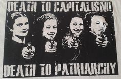 Muerte al capitalismo, mierte al patriarcado. Brainstorm, Arte Punk, Graffiti, By Any Means Necessary, Riot Grrrl, Protest Signs, Girl Facts, Political Art, Warrior Girl