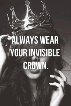 Black & White Photography Inspiration Picture Description Always wear your invisible crown Quotes About Attitude, Attitude Quotes For Girls, Crazy Girl Quotes, Classy Quotes, Girly Quotes, Mood Quotes, Positive Quotes, Badass Quotes, Best Quotes