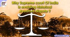 Why Supreme court of India is avoiding historical Ayodhya dispute?