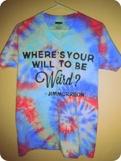 Jim Morrison Quote Tie Dyed Hippy Trippy T-shirt (The Doors) on Etsy, $18.00