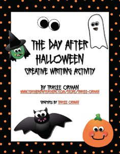 """The Best of Teacher Entrepreneurs: FREE LANGUAGE ARTS LESSON - """"The Day After Halloween Creative Writing Activity""""  - repinned by @PediaStaff – Please Visit ht.ly/63sNtfor all our ped therapy, school psych, school nursing & special ed pin"""