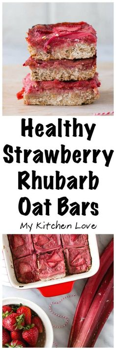 Healthy Strawberry Rhubarb Bars | My Kitchen Love. #Healthy Strawberry Rhubarb Bars are the perfect healthy snack or dessert for families. Packed with #wholesome oats and fruit. #Sugarfree and #dairyfree too!
