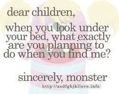 From the monster under your bed