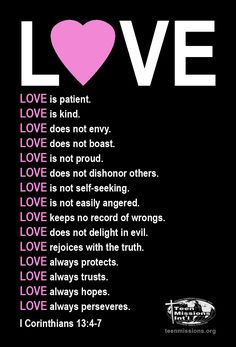 LOVE - I Corinthians 13 Bible Quotes For Teens, Best Bible Quotes, Favorite Bible Verses, Scripture Quotes, Bible Scriptures, Favorite Quotes, Inspirational Quotes, Love Does Not Boast, Love Does Not Envy