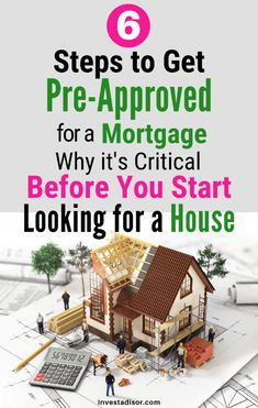 A Step By Step Guide: How to Get a Mortgage Pre-approval Before You Start Looking For a Home – mortgage