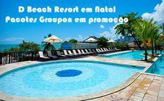 Oferta #BilhãoGroupon para Natal no D Beach Resort #bilhãogroupon #pacotes #viagens #natal #promoção
