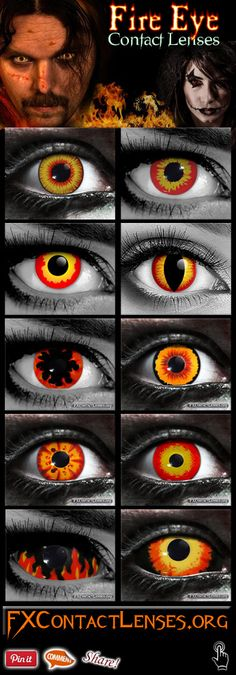 Jump into the fire with fire eye contact lenses. The hottest variety of fiery design lenses in the special effects industry. http://fxcontactlenses.org/fire-eye-contact-lenses.html 2 Top brands: Gothika & Custom SFX. Great styles from: Dragon's breath, Fire-eye, Banshee, Red Wolf, Inferno, Incubus, Rage, Maul, Flames & Cerberus. For cosplay, halloween, film, theatre - ignite your makeup or costume effects, and add that professional, movie-quality touch your characters & creatures.