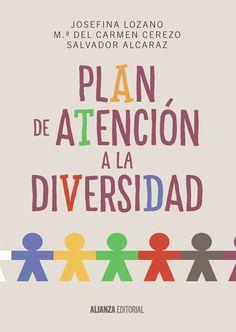 Plan de atención a la diversidad / Josefina Lozano Martínez, M.ª Carmen Cerezo Máiquez, Salvador Alcaraz García (2015)