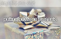 bows are my favourite.
